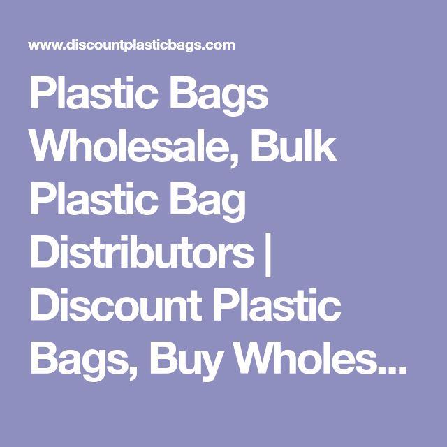 Plastic Bags Wholesale, Bulk Plastic Bag Distributors | Discount Plastic Bags, Buy Wholesale