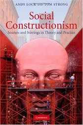 Be sure to read this  Social Constructionism - http://www.buypdfbooks.com/shop/uncategorized/social-constructionism-2/