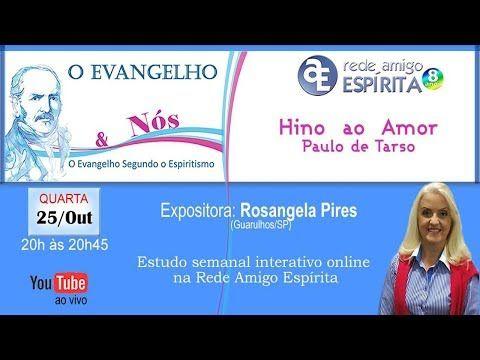 Hino Ao Amor Paulo De Tarso O Evangelho Nos Com Rosangela