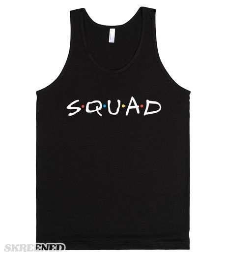 Squad (Friends) | Squad (Friends). It's the friends logo updated for 2015. The perfect best friend/ group shirt for you and your squad! #Skreened
