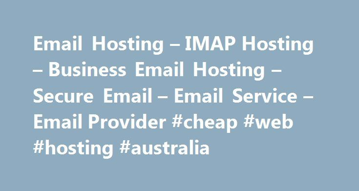 """Email Hosting – IMAP Hosting – Business Email Hosting – Secure Email – Email Service – Email Provider #cheap #web #hosting #australia http://vps.nef2.com/email-hosting-imap-hosting-business-email-hosting-secure-email-email-service-email-provider-cheap-web-hosting-australia/  #imap email hosting # Professional Email Hosting for Business and Individuals 30 day free trial period Here's what some of our customers have to say about email hosting at Tuffmail.com. """"We searched long and hard for a…"""