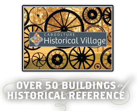 Caboolture Historical Village