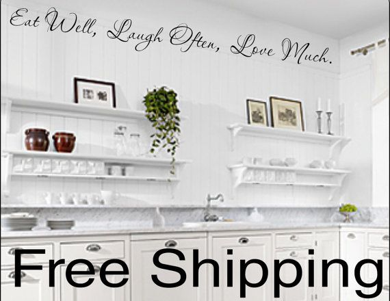 Eat Well, Laugh Often, Love Much. vinyl wall decal sticker romantic quote love art 40 X 4. kitchen decor above cabinets