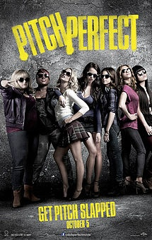 Pitch Perfect...best movie ever. Watching it right now.. I've watched it four times in the last two days