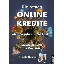 eBook: Die besten Online Kredite ohne Schufa und Vorkosten – Seriöse Anbieter im Vergleich von Frank Theiss, erschienen im Ebozon Verlag