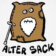 Alter Sack T-Shirts | T-Shirt Druck, T-Shirts bedrucken & designen…