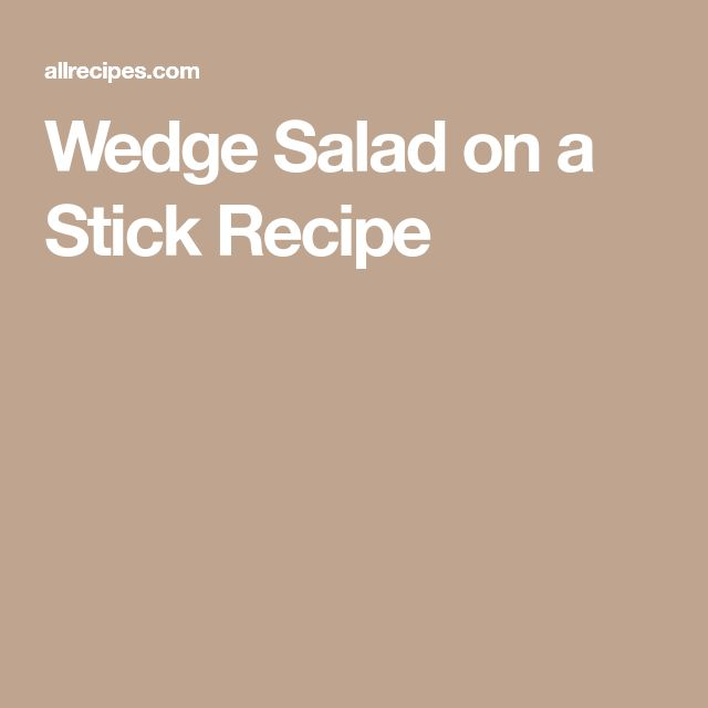 Wedge Salad on a Stick Recipe