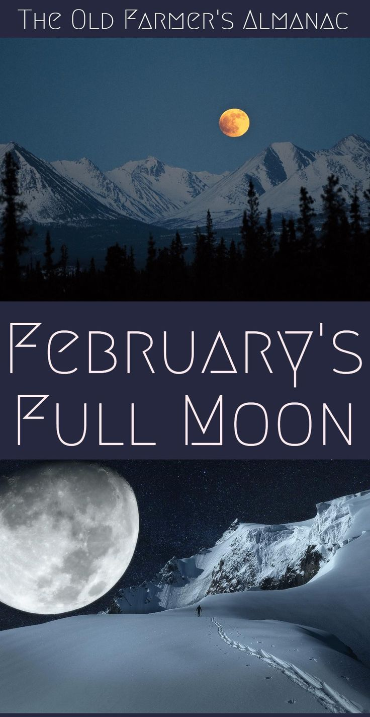 The Full Snow Moon of February is coming. Learn all about it from The Old Farmer's Almanac.