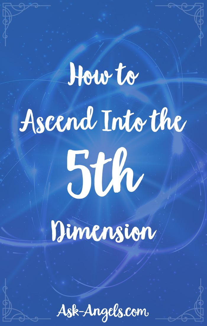 How to Ascend Into the 5th Dimension