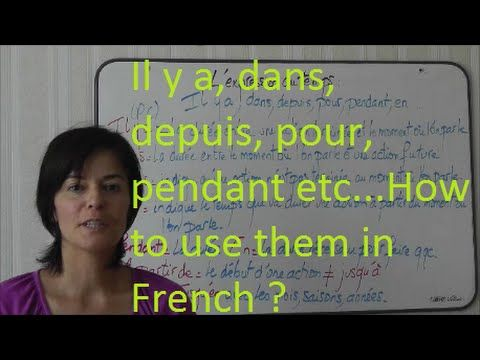 Il y a, dans, depuis, pour, pendant ? How to use them in French ? - YouTube