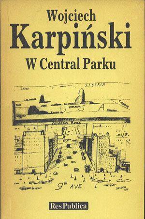 W Central Parku, Wojciech Karpiński, Res Publica, 1989, http://www.antykwariat.nepo.pl/w-central-parku-wojciech-karpinski-p-14345.html