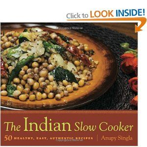 The Indian Slow Cooker: 50 Healthy, Easy, Authentic Recipes: Anupy Singla: 9781572841116: Books - Amazon.ca