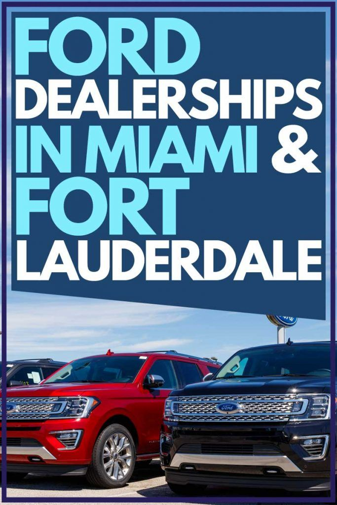 Ford Dealerships In Miami And Fort Lauderdale Florida Article