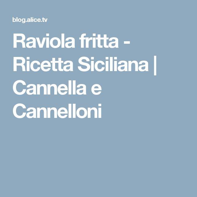 Raviola fritta - Ricetta Siciliana | Cannella e Cannelloni