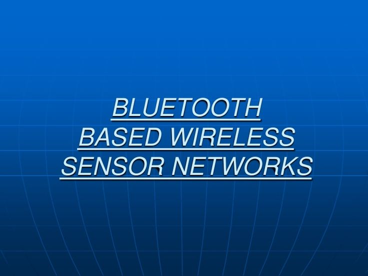 ppt-on-bluetooth-based-wireless-sensor-networks by oureducation via Slideshare
