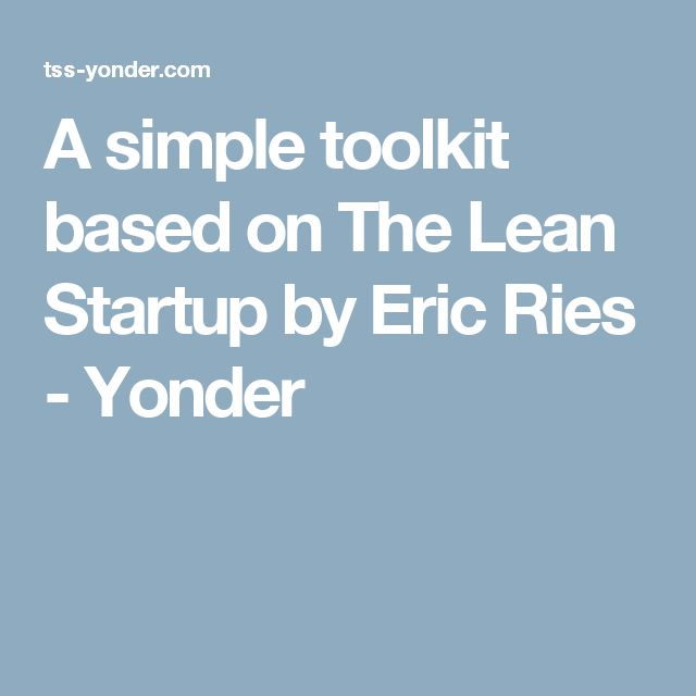 A simple toolkit based on The Lean Startup by Eric Ries - Yonder