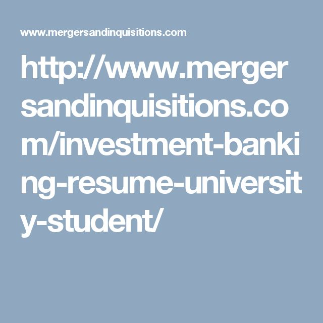 http://www.mergersandinquisitions.com/investment-banking-resume-university-student/