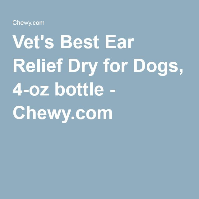 Vet's Best Ear Relief Dry for Dogs, 4-oz bottle - Chewy.com