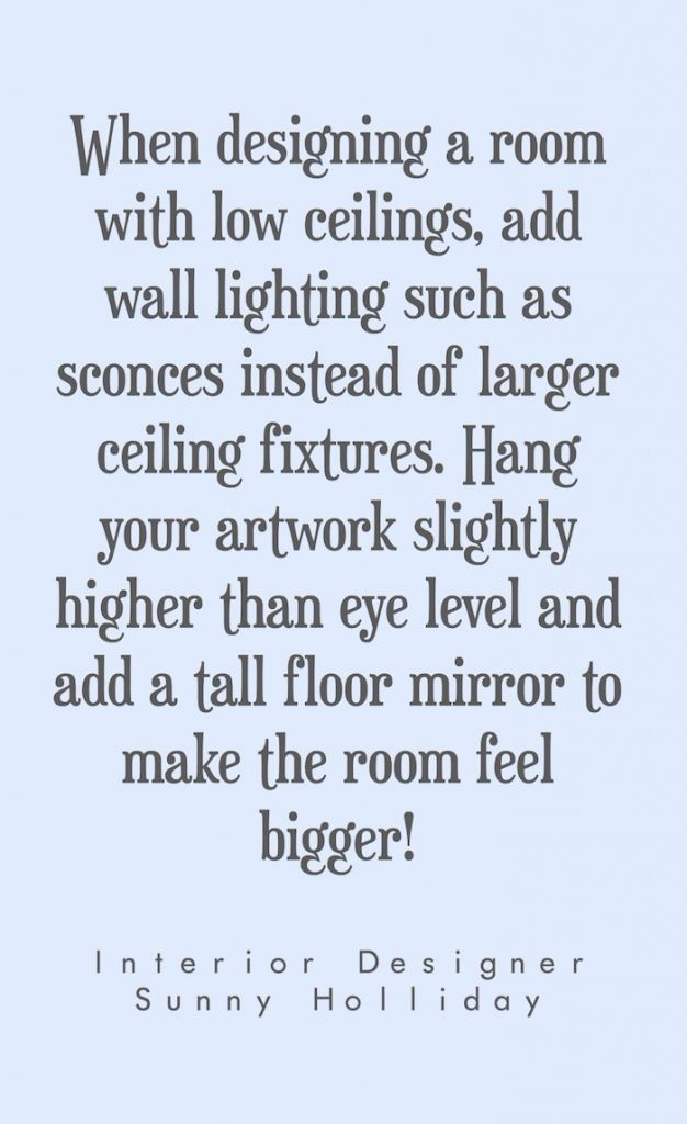 Designer tips on designing rooms with low ceilings // www.alwayssummerblog.com
