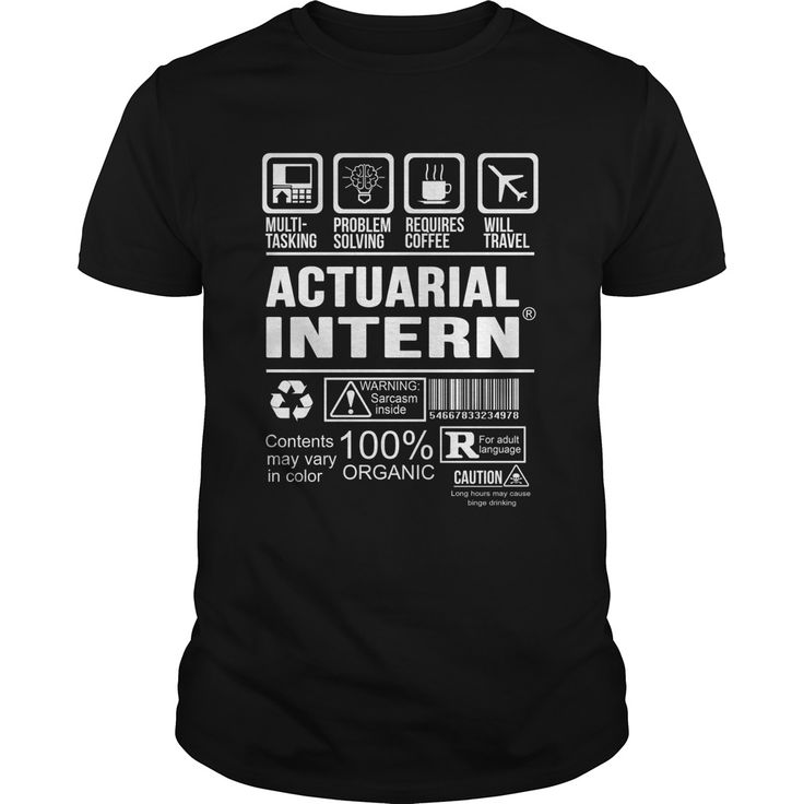 ACTUARIAL-INTERN***How to ?  1. Select color  2. Click the ADD TO CART button  3. Select your Preferred Size Quantity and Color  4. CHECKOUT!   If You dont like this shirt you can use the SEARCH BOX and find the Custom Shirt with your Name!!job title