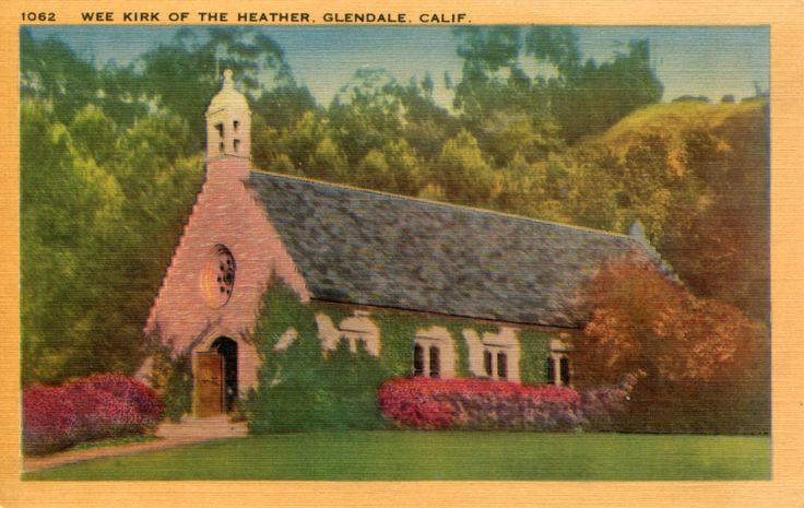 WEE KIRK OF THE HEATHER, GLENDALE, CALIF.  The Wee Kirk of the Heather is a faithful reconstruction of the Wee Kirk in Glencairn, Scotland, where the bonnie Annie Laurie worshipped and was baptised and buried in this replica may be seen authenic documents and mementos of  Annie Laurie's life in that far off glamourous day.  Many modern brides married here sit in the Wishing Chair built of the very stones which were once in the original Glencairn Kirk.