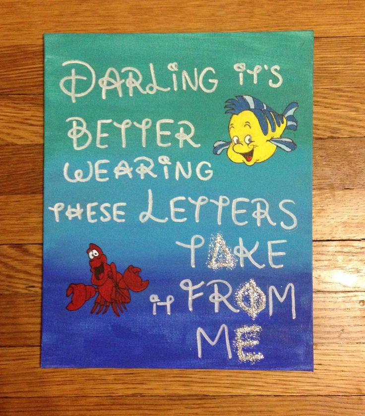 """Darling it's better wearing these letters, take it from me.""  Big, Little, Dphie, Delta, Phi, Epsilon, Sorority, Craft, Disney, The Little Mermaid"