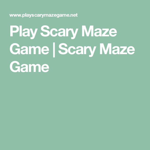 Play Scary Maze Game | Scary Maze Game