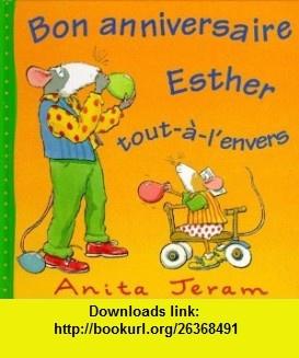 Bon anniversaire, Esther tout-�-lenvers (9782700043860) Anita Jeram , ISBN-10: 2700043863  , ISBN-13: 978-2700043860 ,  , tutorials , pdf , ebook , torrent , downloads , rapidshare , filesonic , hotfile , megaupload , fileserve