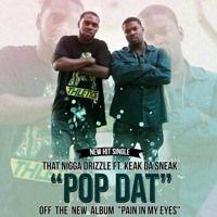 POP DAT FT. KEAK DA SNEAK (Prod. Stunna June) by Dat Boy Drizzle on SoundCloud