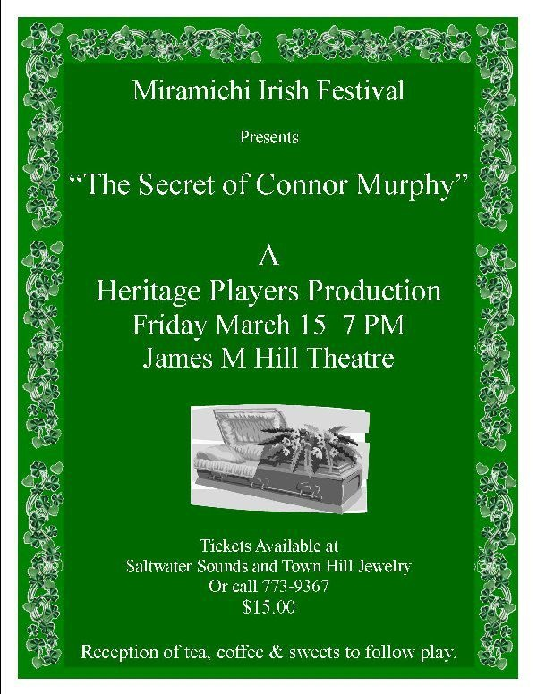 New Heritage Players production in support of the Irish Festival coming up this March in Miramichi, NB.