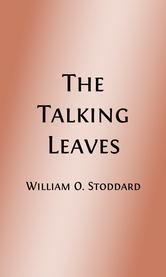 The Talking Leaves (Illustrated) - An Indian Story ebook by William Osborn Stoddard