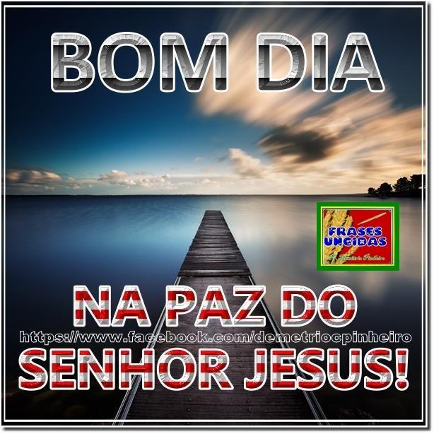 Bom Dia Na Paz Do Senhor Jesus Senhor Jesus Paz