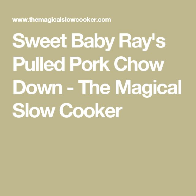 Sweet Baby Ray's Pulled Pork Chow Down - The Magical Slow Cooker