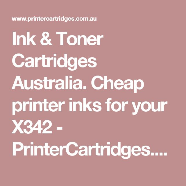 Ink & Toner Cartridges Australia. Cheap printer inks for your X342 - PrinterCartridges.com.au