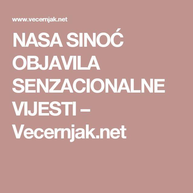 NASA SINOĆ OBJAVILA SENZACIONALNE VIJESTI – Vecernjak.net