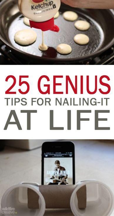 25 Genius Tips for Nailing-It at Life