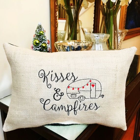Camper & RV Décor . Burlap Throw Pillow with Embroidery . Campfires & Kisses Pillow . Rustic Home Decorating . Vintage Camping Pillow Quote . Happy Camper Gift Idea . Retro Travel Trailer Gift for Couples  I have made the perfect pillow for your special home away from home. I hope you enjoy this little piece of added happiness. - + - Using a double layer of burlap for the front, I have also securely machine embroidered the design for added strength and durability. The pillow is machine sewn…