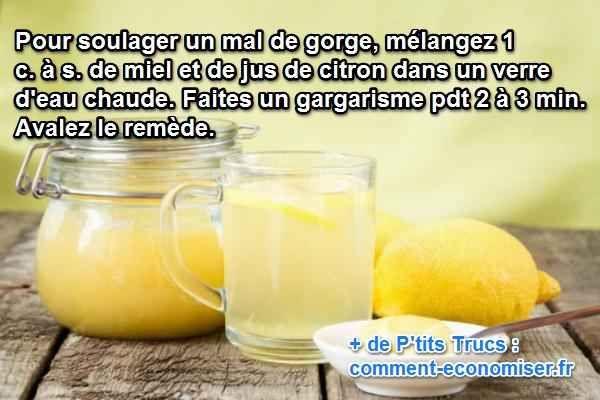 Inutile de vous gaver de pastilles ou médicaments chers et inefficaces, voire dangereux pour la santé. Pour ne plus avoir la gorge irritée, un peu de miel ou de citron, c'est ça le truc pour soigner naturellement le petit mal de gorge. Regardez :-)  Découvrez l'astuce ici : http://www.comment-economiser.fr/soigner-mal-de-gorge-naturellement.html?utm_content=buffer0197f&utm_medium=social&utm_source=pinterest.com&utm_campaign=buffer