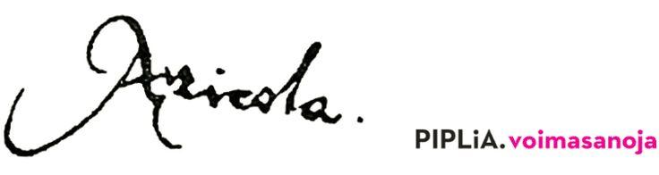 Agricola - Piplia. Voimasanoja
