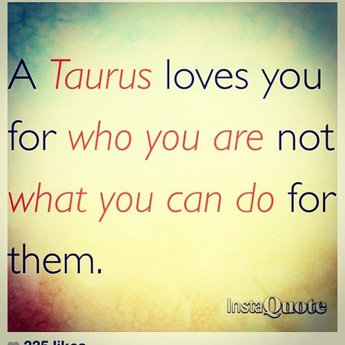 taurus....very true!