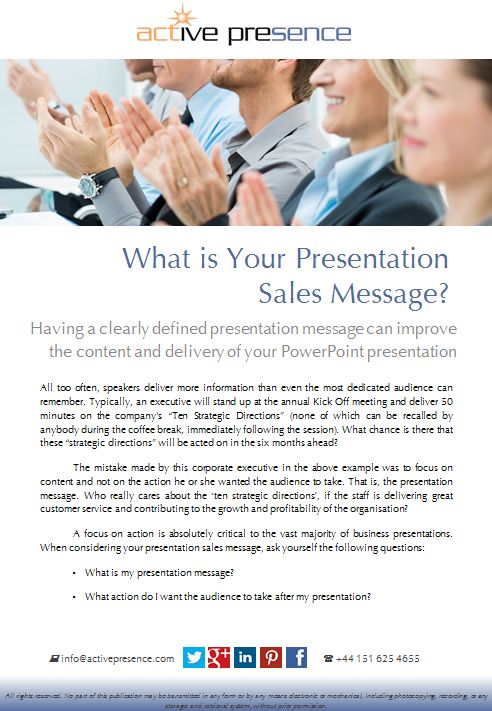 Having a clearly defined presentation sales message can help with the content and delivery of your PowerPoint presentation...