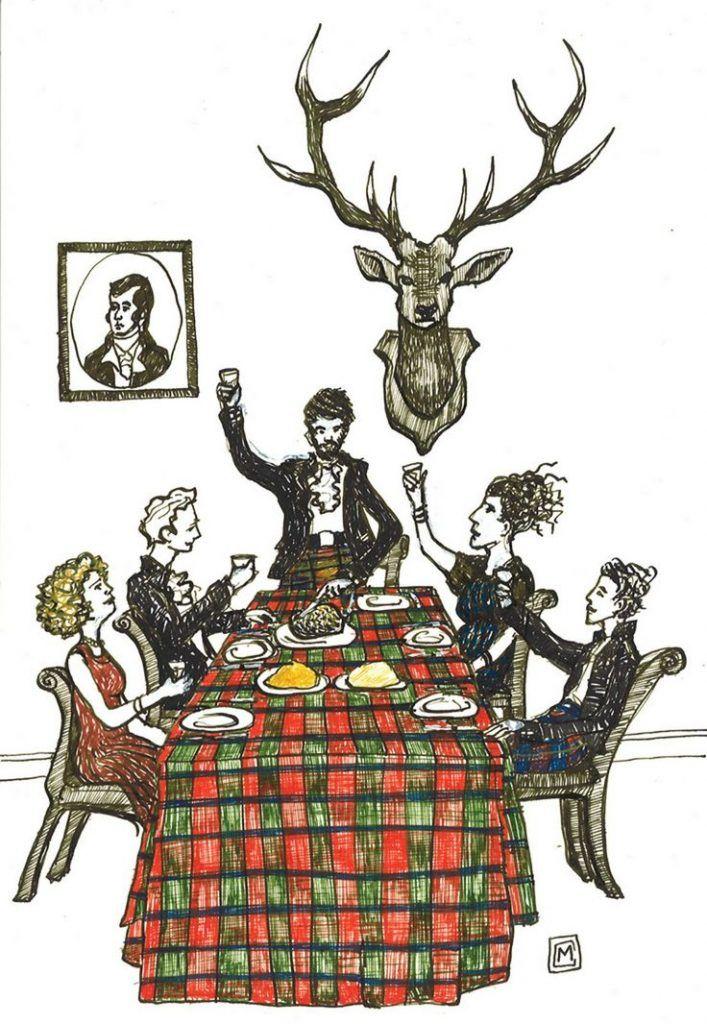 Sausio 25-oji. Dūdmaišiai. Dedikacijos, skirtos maistui. Viskis. Šokiai. Taip Škotija švenčia savo numylėtinio poeto Robert Burns gimtadienį.Be abejonės, ilgiausias metų mėnuo sausis yra kaina, kurią mokam po dosnaus mums gerų emocijų gruodžio. Žvarbūs sausio vėjai ir siautėjančios pūgos išbudina mus visus po kalėdinio apdujimo, kuomet visi buvom beveik įtikėję tokiomis vertybėmis kaip gerumas ir nuoširdumas. Deja, tas netrunka ilgai. Porai dienų laikui sustojus, jis netrunka sugrįžti į…