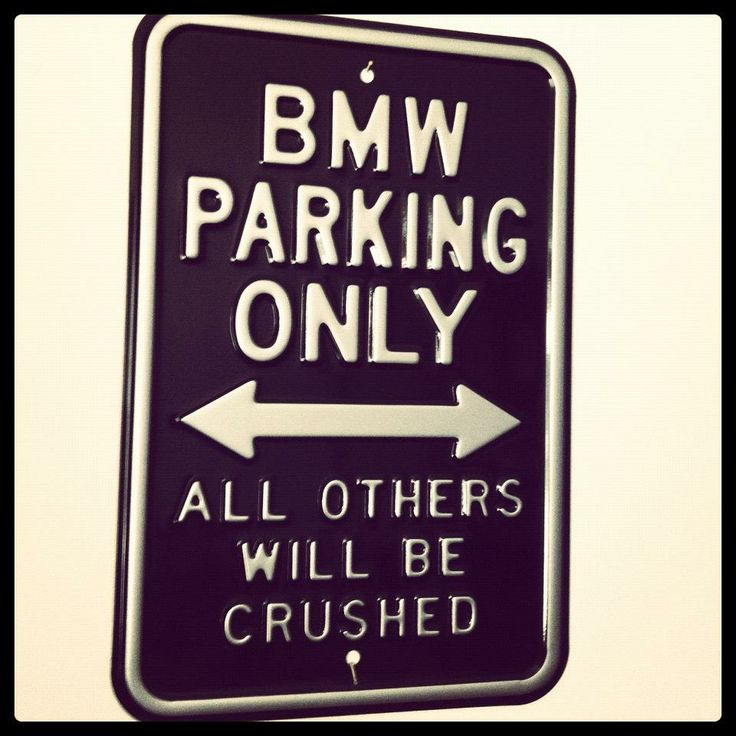 BMW Parking Only Keep Calm And Love Bimmers Pinterest - Bmw parking only signs