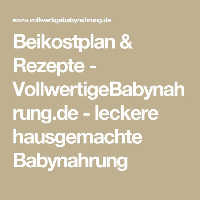 Beikostplan & Rezepte - VollwertigeBabynahrung.de - leckere hausgemachte Babynahrung