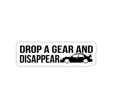 Drop a gear and disappear subaru wrx sti sticker by harrison44
