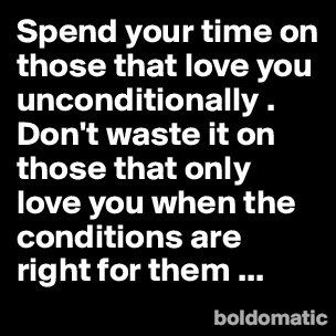 spend your time with those who love you