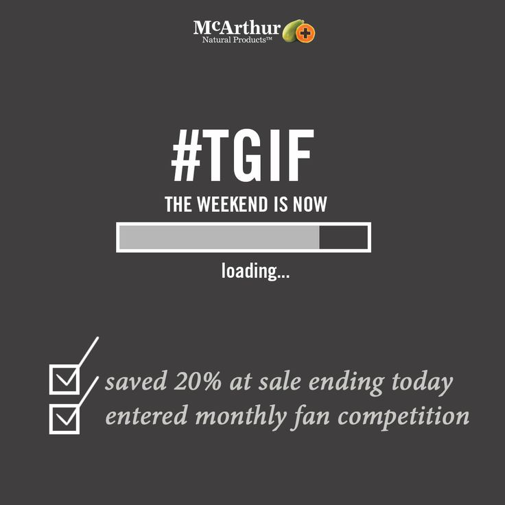#TGIF Your weekend is now… loading! A couple of quick reminders before you start unwinding; - have you saved 20% off in our sale that ends midnight tonight? - did you write a comment on our Facebook wall to enter into our Facebook Fan of the Month competition? Have a safe and enjoyable weekend.  https://www.facebook.com/mcarthurnaturalproducts