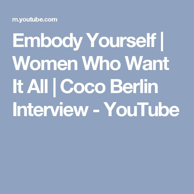 Embody Yourself | Women Who Want It All | Coco Berlin Interview - YouTube
