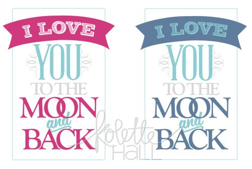To the Moon and Back – Printable