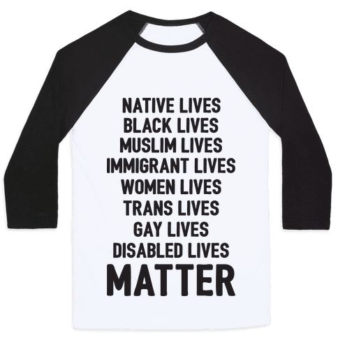 """Minority Lives Matter - Show the world that you resist hate, bigotry and white nationalism while celebrating minority lives and their importance in our society. This social justice design features the text """"Native Lives, Black Lives, Muslim Lives, Immigrant Lives, Women Lives, Trans Lives, Gay Lives, Disabled Lives Matter"""" (just to name a handful) for your next protest or town hall meeting. Perfect for an activist, protester, and social justice warrior!"""